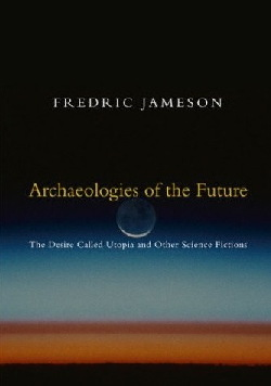 Jameson F. - Archaeologies of the future